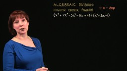 Algebraic Division: Higher Order Powers