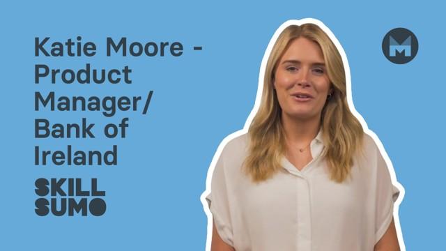 Katie Moore: Graduate Programme at Bank of Ireland