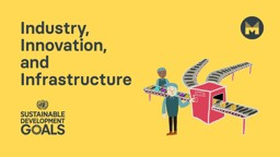 Global Goal 09: Industry, Innovation and Infrastructure