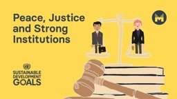 Global Goal 16: Peace, Justice and Strong Institutions