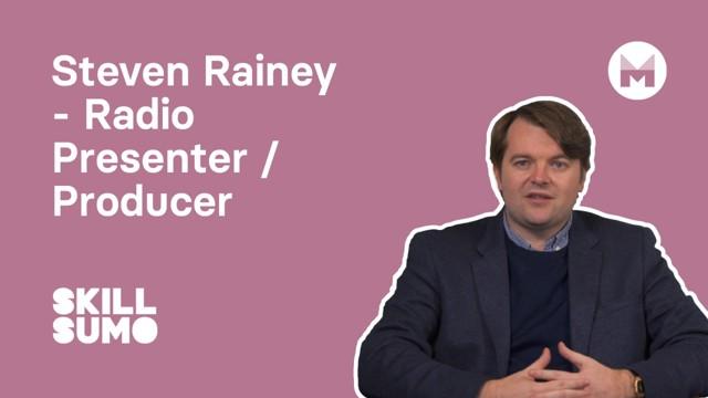 Steven Rainey: Radio Presenter and Producer