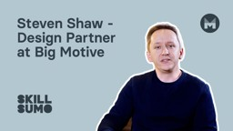 Steven Shaw: Design Partner at Big Motive