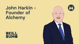 John Harkin: Founder of Alchemy