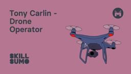 Tony Carlin: Drone Pilot