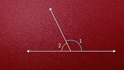 Complementary Angles, Supplementary Angles, Linear Pairs