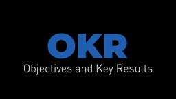 What is OKR? Objectives and Key Results